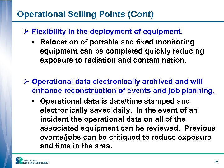 Operational Selling Points (Cont) Ø Flexibility in the deployment of equipment. • Relocation of