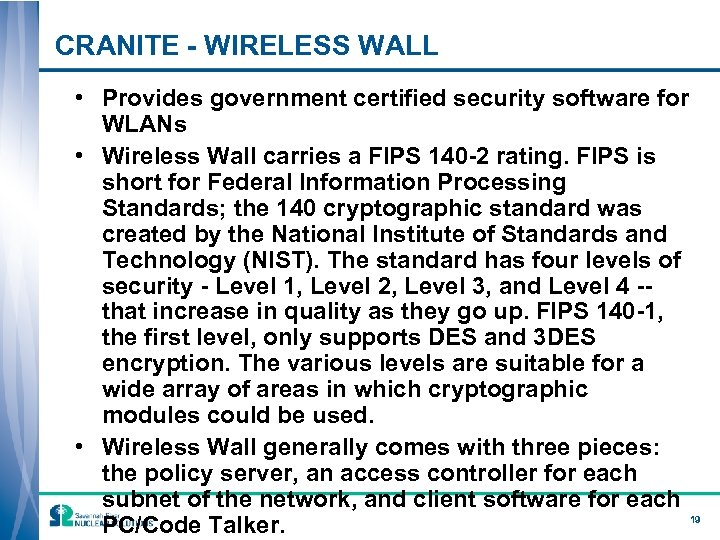 CRANITE - WIRELESS WALL • Provides government certified security software for WLANs • Wireless