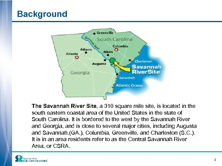 Background The Savannah River Site, a 310 square mile site, is located in the
