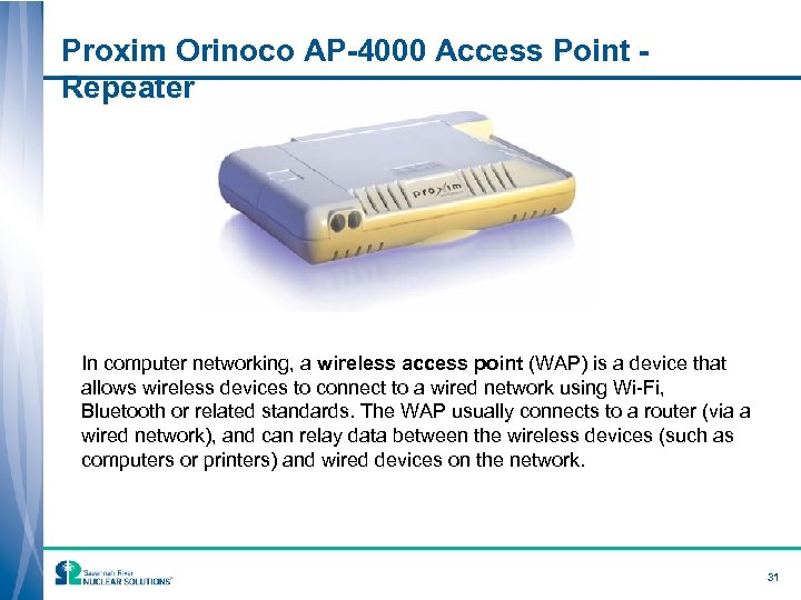 Proxim Orinoco AP-4000 Access Point - Repeater In computer networking, a wireless access point