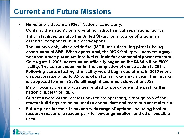 Current and Future Missions • • Home to the Savannah River National Laboratory. Contains