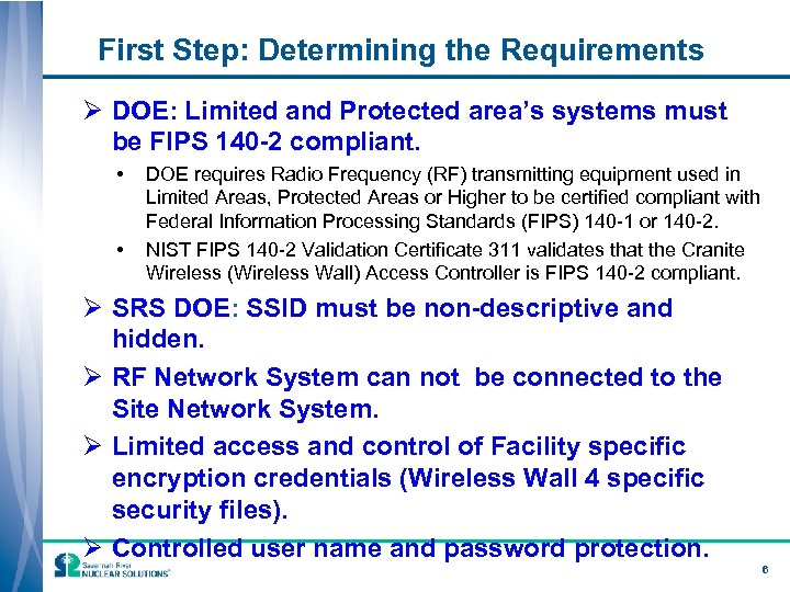 First Step: Determining the Requirements Ø DOE: Limited and Protected area's systems must be