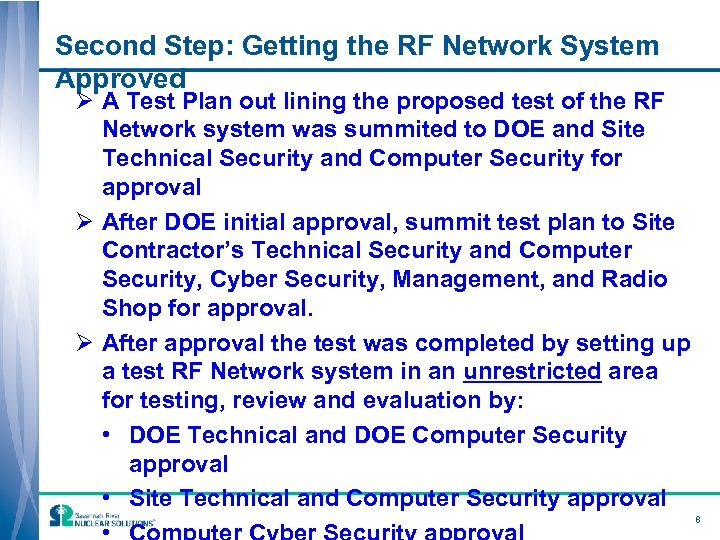 Second Step: Getting the RF Network System Approved Ø A Test Plan out lining