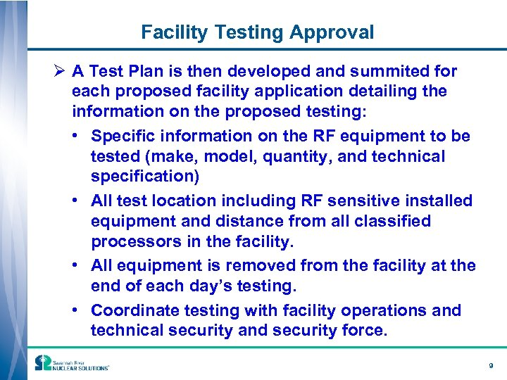 Facility Testing Approval Ø A Test Plan is then developed and summited for each
