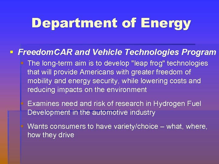 Department of Energy § Freedom. CAR and Vehicle Technologies Program § The long-term aim