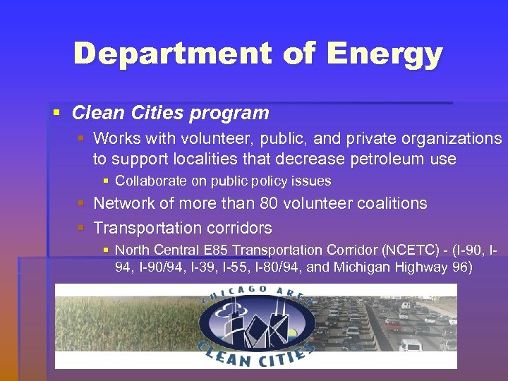 Department of Energy § Clean Cities program § Works with volunteer, public, and private