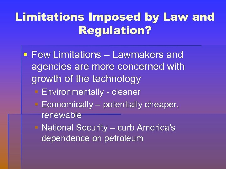 Limitations Imposed by Law and Regulation? § Few Limitations – Lawmakers and agencies are