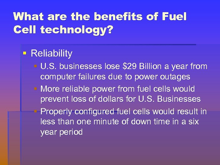 What are the benefits of Fuel Cell technology? § Reliability § U. S. businesses
