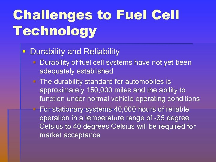 Challenges to Fuel Cell Technology § Durability and Reliability § Durability of fuel cell
