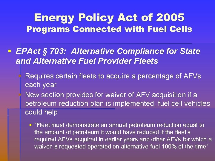 Energy Policy Act of 2005 Programs Connected with Fuel Cells § EPAct § 703: