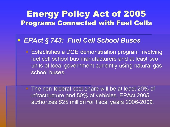 Energy Policy Act of 2005 Programs Connected with Fuel Cells § EPAct § 743: