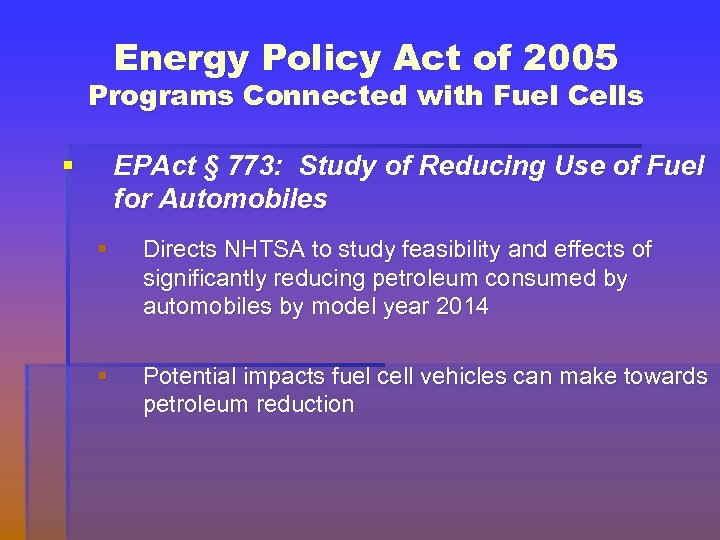 Energy Policy Act of 2005 Programs Connected with Fuel Cells § EPAct § 773: