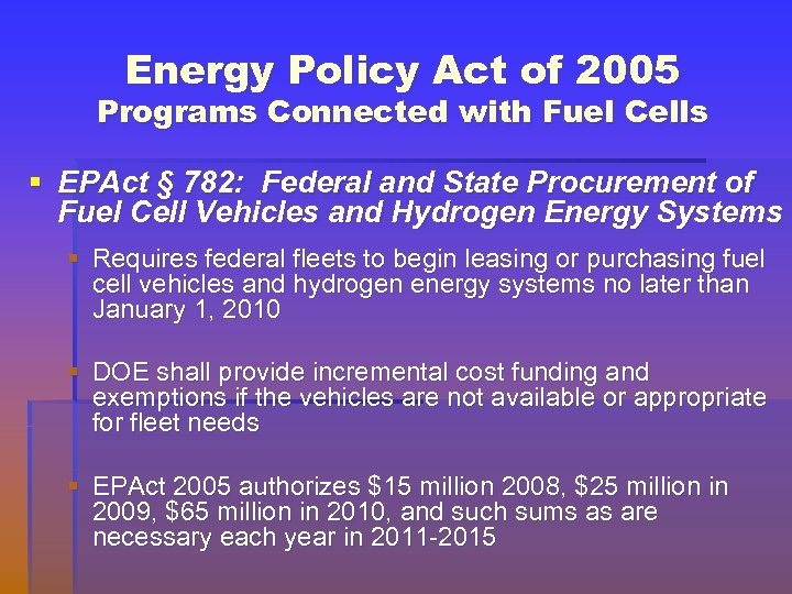 Energy Policy Act of 2005 Programs Connected with Fuel Cells § EPAct § 782: