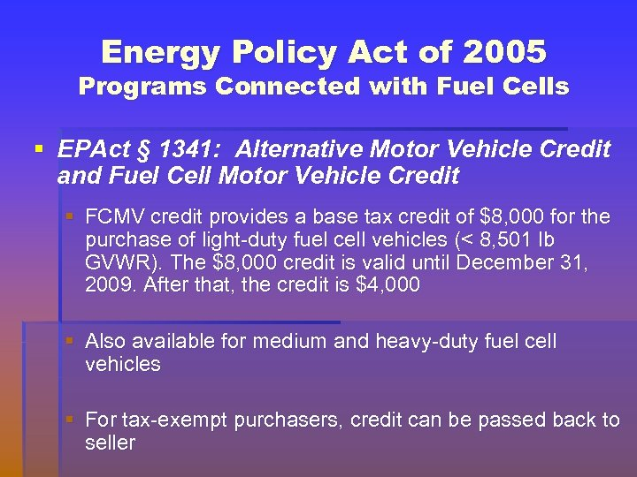 Energy Policy Act of 2005 Programs Connected with Fuel Cells § EPAct § 1341:
