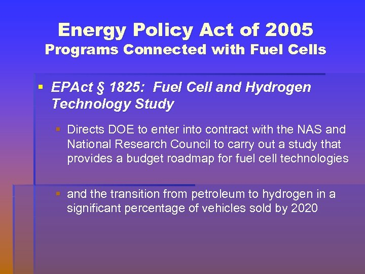 Energy Policy Act of 2005 Programs Connected with Fuel Cells § EPAct § 1825:
