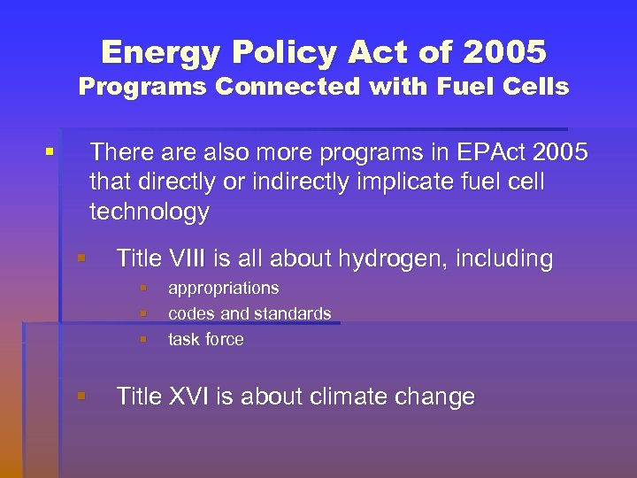 Energy Policy Act of 2005 Programs Connected with Fuel Cells § There also more