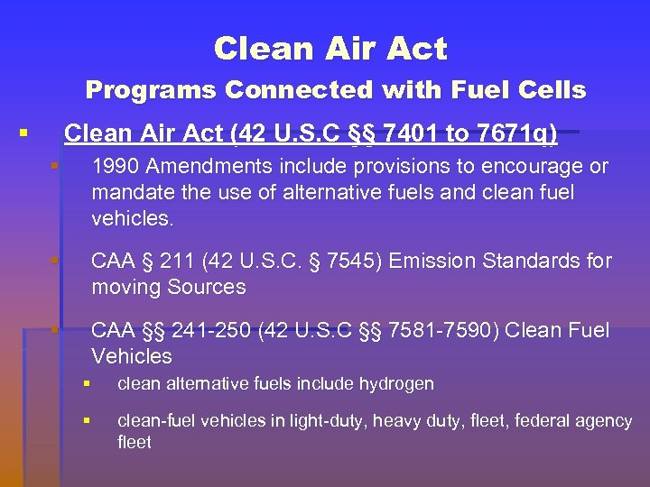 Clean Air Act Programs Connected with Fuel Cells § Clean Air Act (42 U.