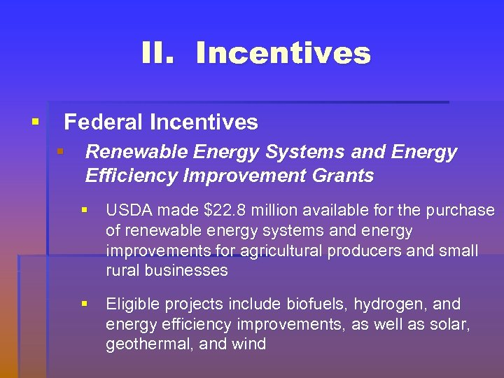 II. Incentives § Federal Incentives § Renewable Energy Systems and Energy Efficiency Improvement Grants