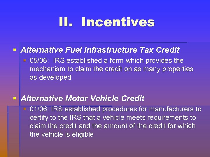 II. Incentives § Alternative Fuel Infrastructure Tax Credit § 05/06: IRS established a form