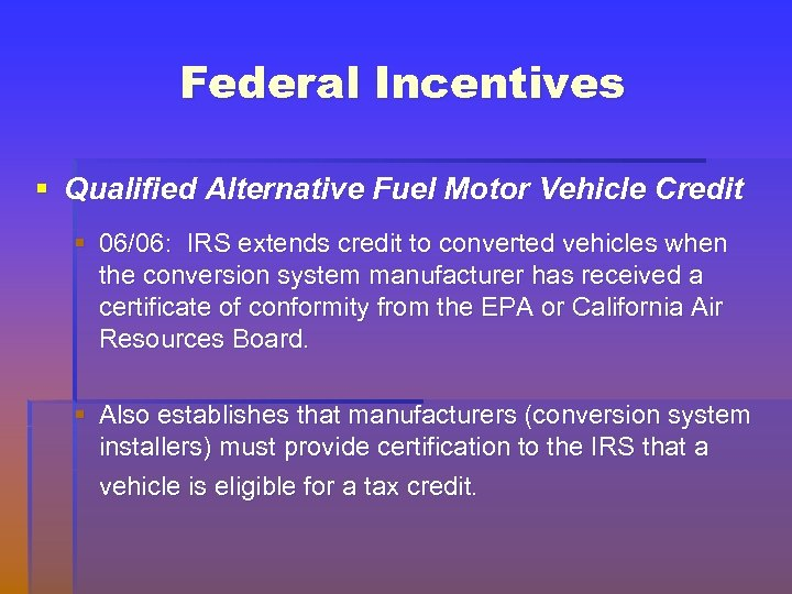 Federal Incentives § Qualified Alternative Fuel Motor Vehicle Credit § 06/06: IRS extends credit