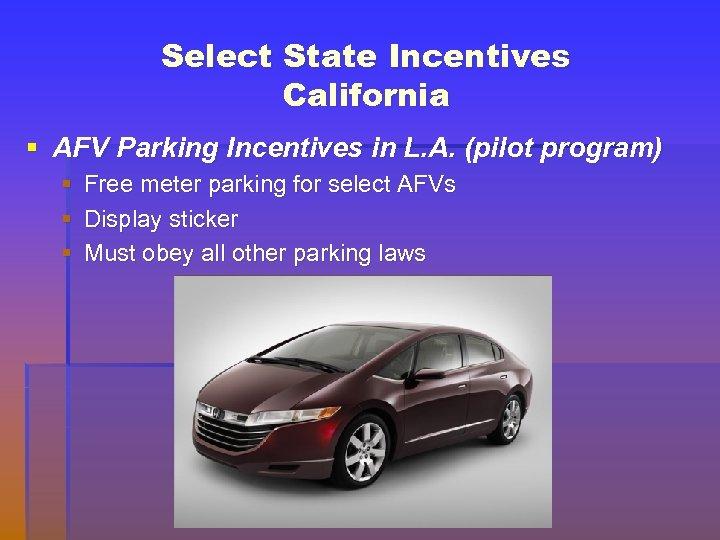 Select State Incentives California § AFV Parking Incentives in L. A. (pilot program) §
