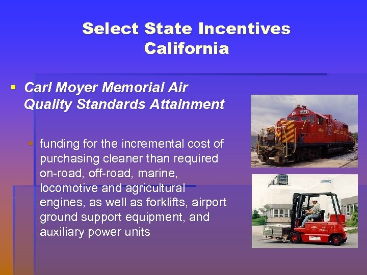 Select State Incentives California § Carl Moyer Memorial Air Quality Standards Attainment § funding