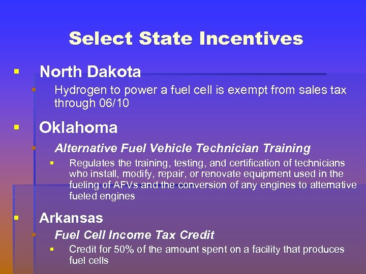 Select State Incentives § North Dakota § § Hydrogen to power a fuel cell