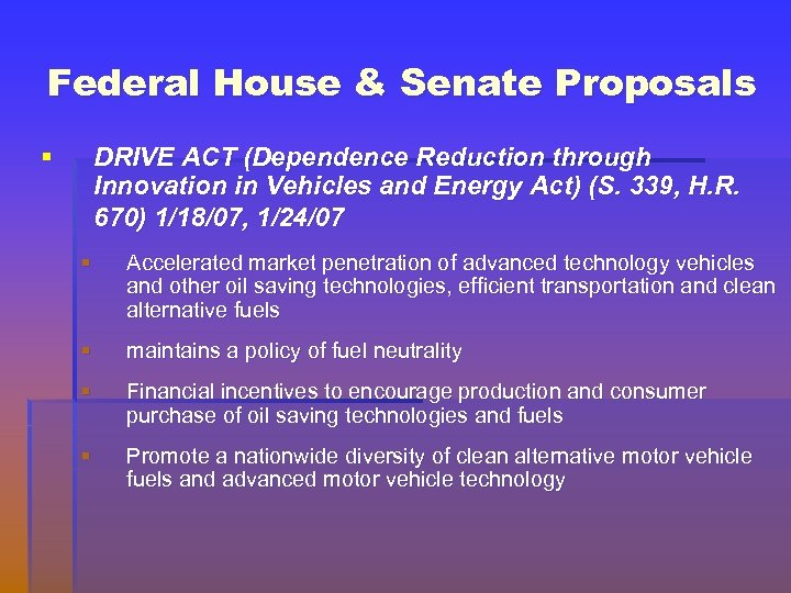 Federal House & Senate Proposals § DRIVE ACT (Dependence Reduction through Innovation in Vehicles