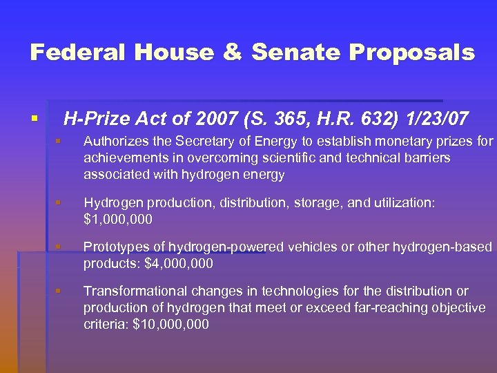 Federal House & Senate Proposals § H-Prize Act of 2007 (S. 365, H. R.