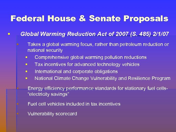 Federal House & Senate Proposals § Global Warming Reduction Act of 2007 (S. 485)