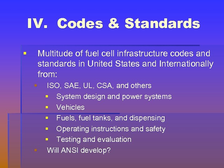 IV. Codes & Standards § Multitude of fuel cell infrastructure codes and standards in