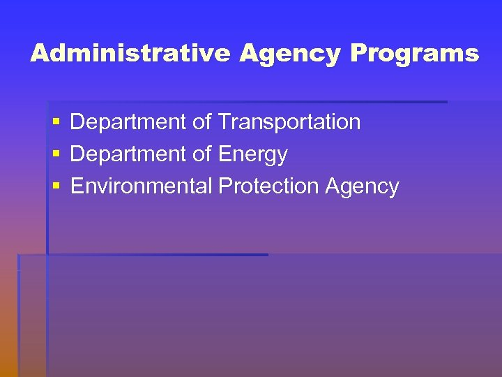 Administrative Agency Programs § § § Department of Transportation Department of Energy Environmental Protection