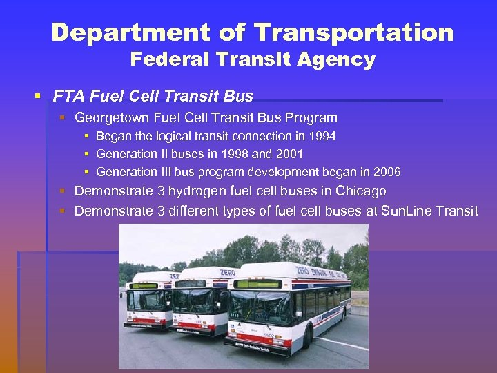 Department of Transportation Federal Transit Agency § FTA Fuel Cell Transit Bus § Georgetown