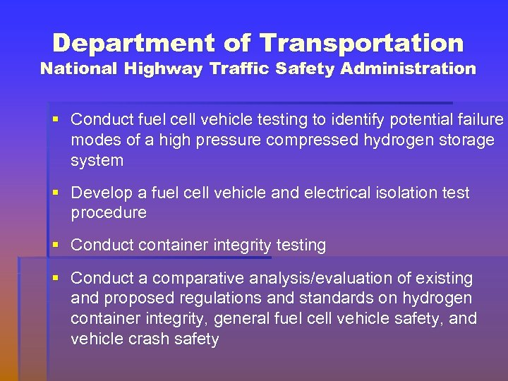 Department of Transportation National Highway Traffic Safety Administration § Conduct fuel cell vehicle testing