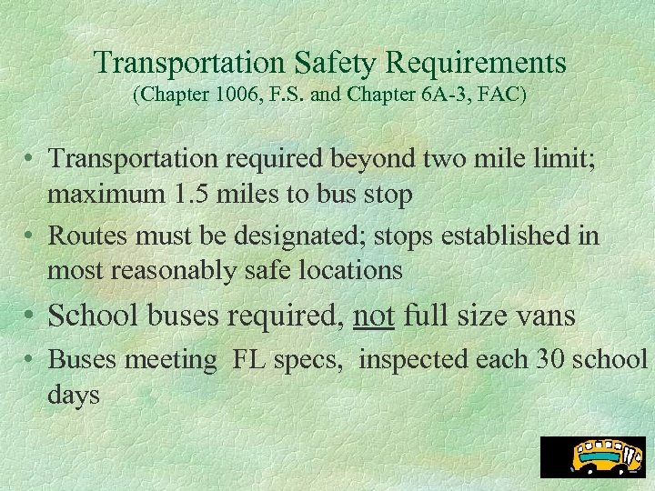 Transportation Safety Requirements (Chapter 1006, F. S. and Chapter 6 A-3, FAC) • Transportation