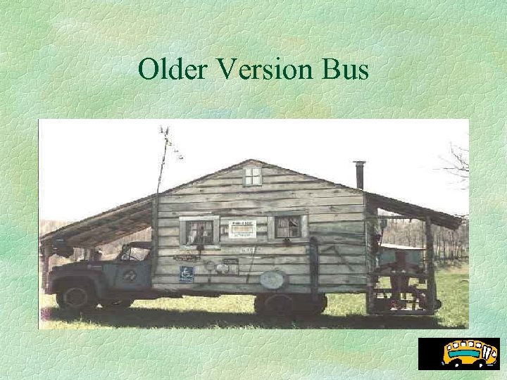 Older Version Bus