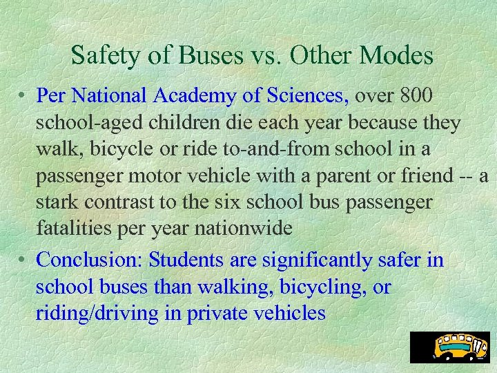 Safety of Buses vs. Other Modes • Per National Academy of Sciences, over 800