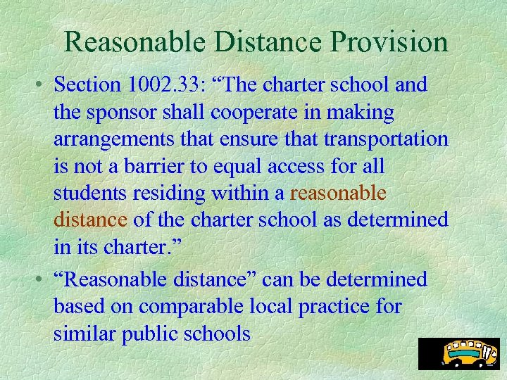"Reasonable Distance Provision • Section 1002. 33: ""The charter school and the sponsor shall"
