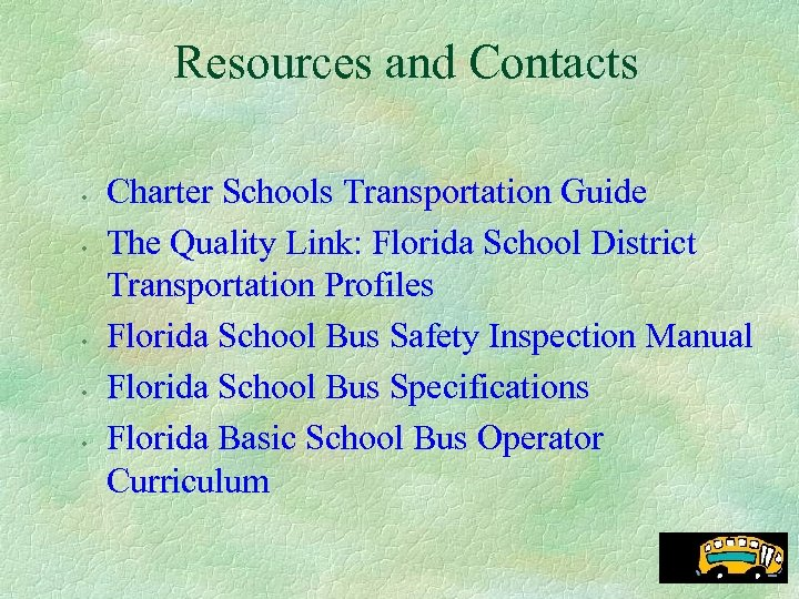 Resources and Contacts • • • Charter Schools Transportation Guide The Quality Link: Florida