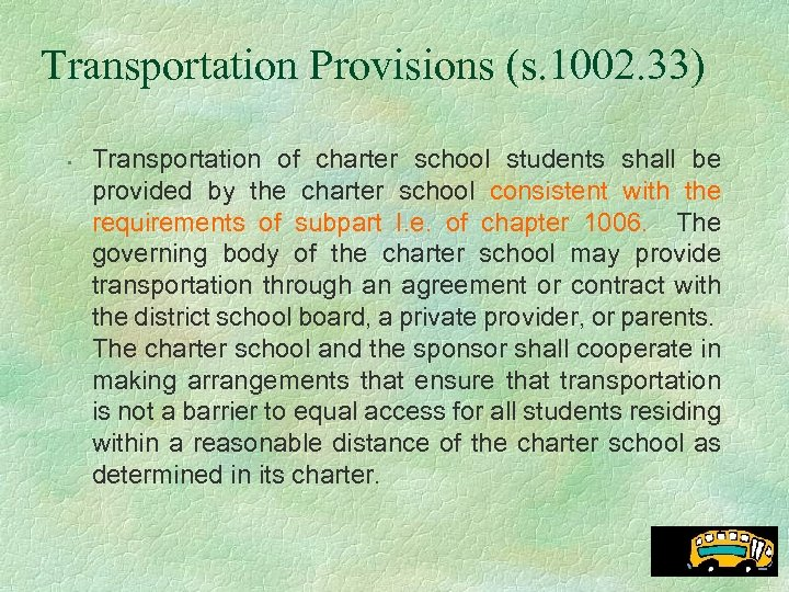 Transportation Provisions (s. 1002. 33) • Transportation of charter school students shall be provided
