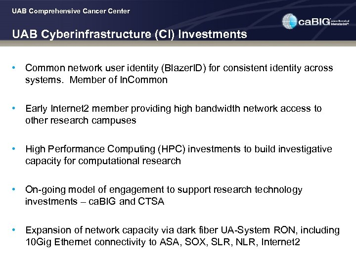UAB Comprehensive Cancer Center UAB Cyberinfrastructure (CI) Investments • Common network user identity (Blazer.