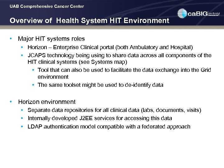 UAB Comprehensive Cancer Center Overview of Health System HIT Environment • Major HIT systems