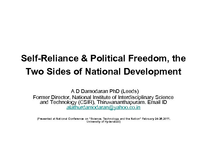 Self-Reliance & Political Freedom, the Two Sides of National Development A D Damodaran Ph.
