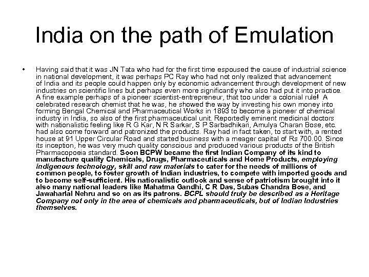 India on the path of Emulation • Having said that it was JN Tata
