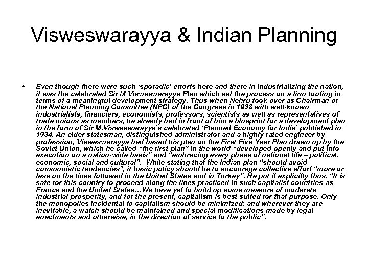 Visweswarayya & Indian Planning • Even though there were such 'sporadic' efforts here and