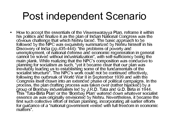 Post independent Scenario • How to accept the essentials of the Visweswarayya Plan, reframe