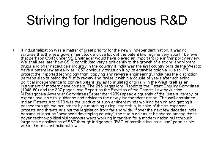 Striving for Indigenous R&D • If industrialization was a matter of great priority for