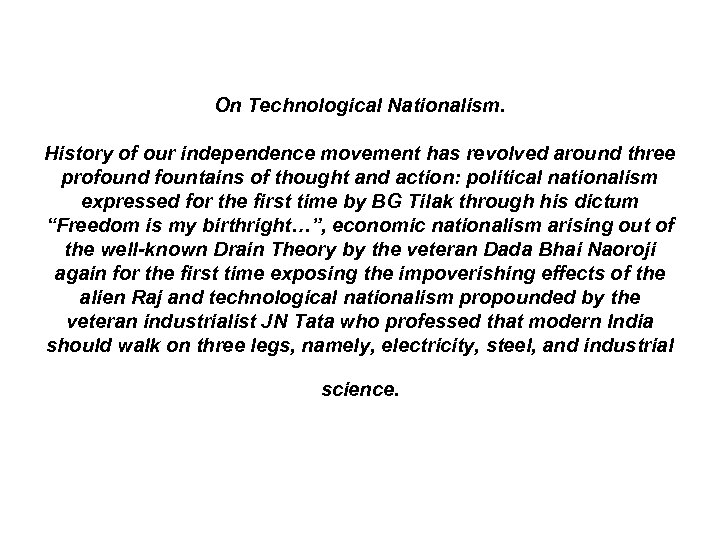 On Technological Nationalism. History of our independence movement has revolved around three profound fountains