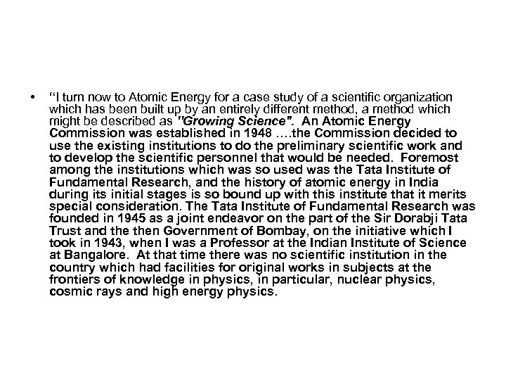 "• ""I turn now to Atomic Energy for a case study of a"