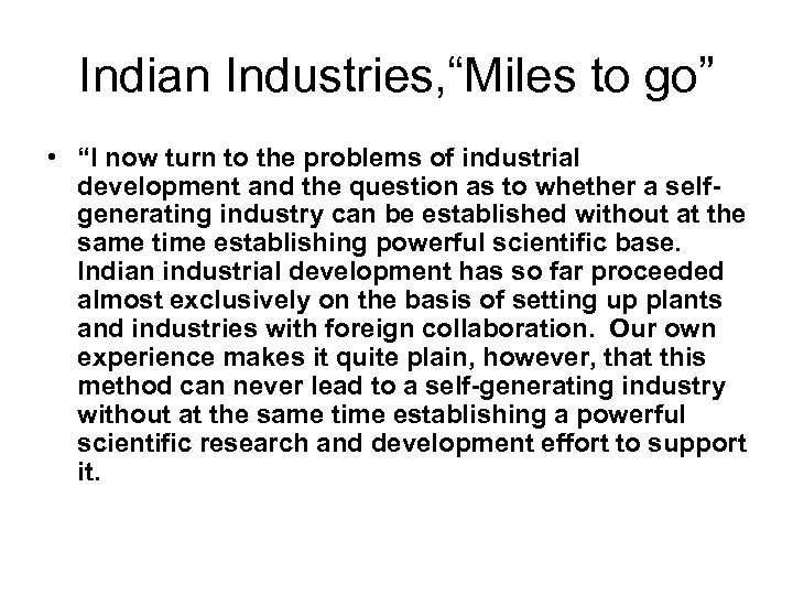 "Indian Industries, ""Miles to go"" • ""I now turn to the problems of industrial"